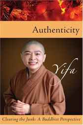 Authenticity - Clearing the Junk by Venerable Yifa