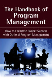 The Handbook of Program Management by James T Brown