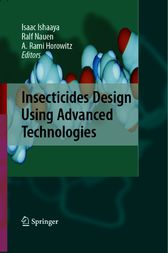 Insecticides Design Using Advanced Technologies by Isaac Ishaaya