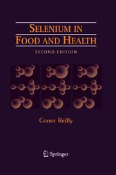 Selenium in Food and Health by Conor Reilly