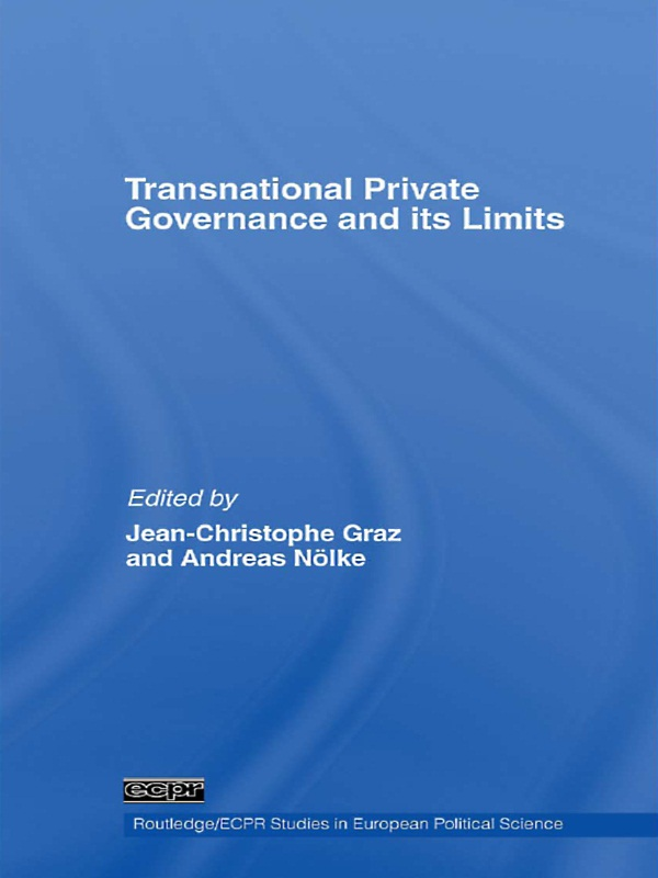 Download Ebook Transnational Private Governance and its Limits by Jean-Christophe Graz Pdf