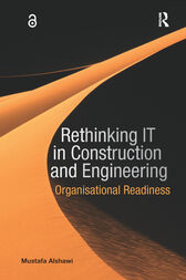 Rethinking IT in Construction and Engineering by Mustafa Alshawi