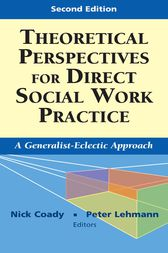 Theoretical Perspectives for Direct Social Work Practice by Nick Coady