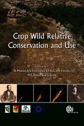 Crop Wild Relative Conservation and Use by N.B.V. Maxted