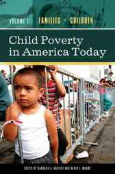 Child Poverty in America Today [Four Volumes] by Barbara A. Arrighi