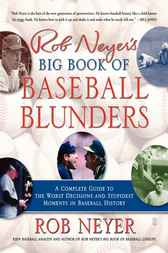 Rob Neyer's Big Book of Baseball Blunders by Rob Neyer