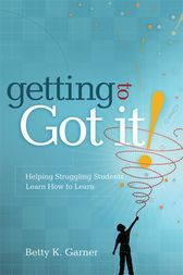 Getting to Got It! by Betty K. Garner