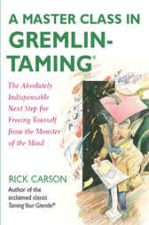 A Master Class in Gremlin-Taming(R) by Rick Carson
