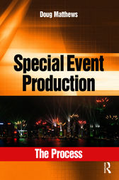 Special Event Production: The Process by Doug Matthews