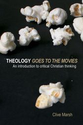 Theology Goes to the Movies by Clive Marsh