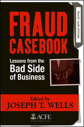 Fraud Casebook by Joseph T. Wells