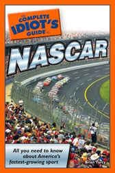 The Complete Idiot's Guide to NASCAR by Brian Tarcy