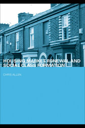 Housing Market Renewal and Social Class by Chris Allen