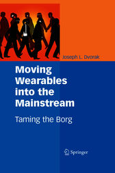 Moving Wearables into the Mainstream by Joseph L. Dvorak