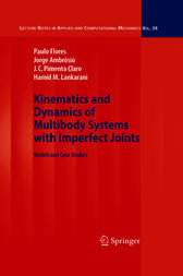 Kinematics and Dynamics of Multibody Systems with Imperfect Joints by Paulo Flores