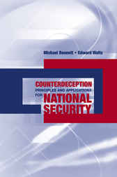 Counterdeception Principles and Applications for National Security by Michael Bennett