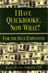 I Have QuickBooks, Now What? by Julie Aydlott