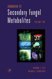 Handbook of Secondary Fungal Metabolites, 3-Volume Set by Richard J. Cole