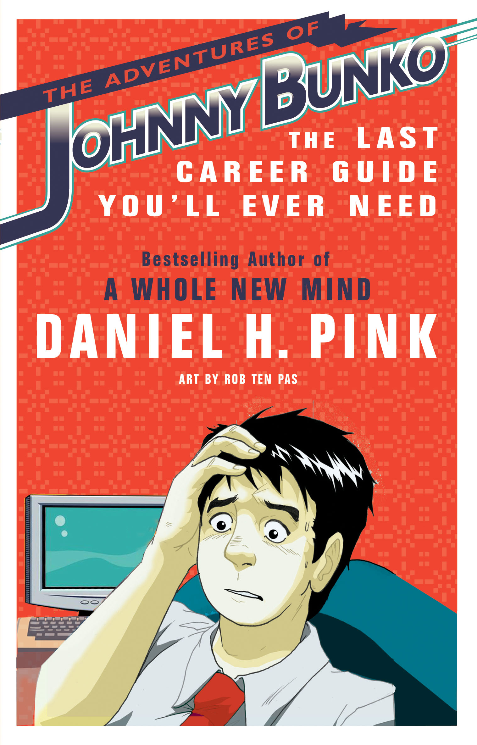 Download Ebook The Adventures of Johnny Bunko by Daniel H. Pink Pdf
