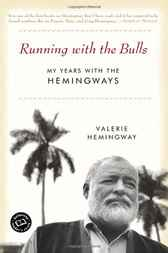 Running with the Bulls by Valerie Hemingway