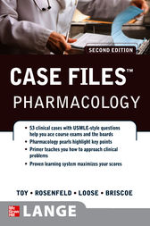 Case Files Pharmacology, Second Edition by Eugene C. Toy