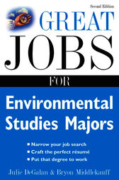 Great Jobs for Environmental Studies Majors by Julie DeGalan
