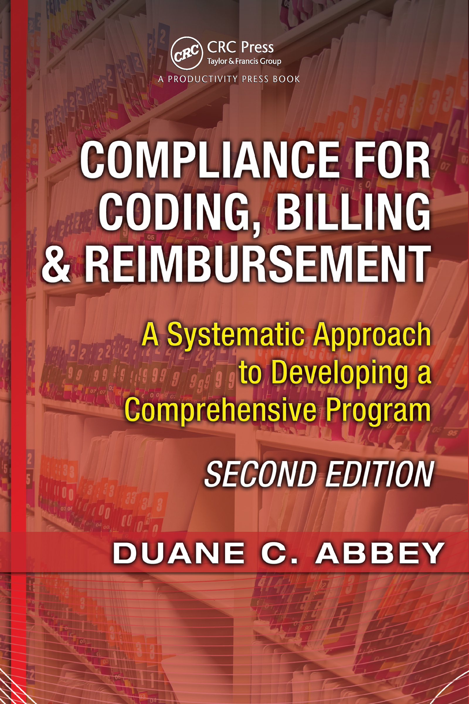 Download Ebook Compliance for Coding, Billing & Reimbursement (2nd ed.) by Duane C. Abbey Pdf
