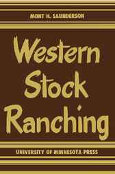 Western Stock Ranching by Mont H. Saunderson
