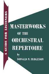 Masterworks of the Orchestral Repertoire by Donald N. Ferguson