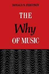 Why of Music by Donald N. Ferguson