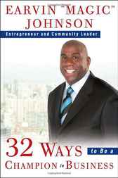 32 Ways to Be a Champion in Business by Earvin Magic Johnson