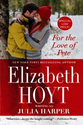 For the Love of Pete by Elizabeth Hoyt writing as Julia Harper