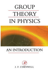 Group Theory in Physics by John F. Cornwell