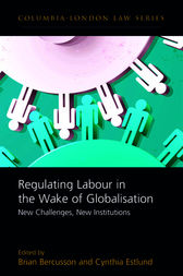Regulating Labour in the Wake of Globalisation by Brian Bercusson