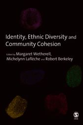 Identity, Ethnic Diversity and Community Cohesion by Margaret Wetherell