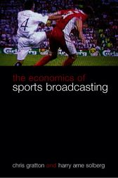The Economics of Sports Broadcasting by Chris Gratton