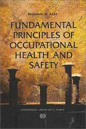 Fundamental Principles of Occupational Health and Safety by Benjamin O. Alli