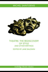 Theatre: The Rediscovery of Style and Other Writings by Michel Saint-Denis