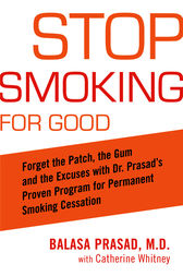 Stop Smoking for Good by Balasa Prasad