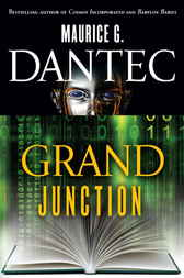 Grand Junction by Maurice G Dantec