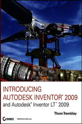 Introducing Autodesk Inventor 2009 and Autodesk Inventor LT 2009 by Thom Tremblay