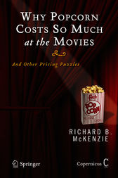 Why Popcorn Costs So Much at the Movies by Richard B. McKenzie
