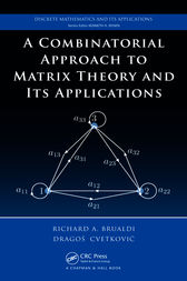 A Combinatorial Approach  to Matrix Theory and Its Applications by Richard A. Brualdi