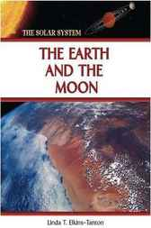 The Earth and the Moon by Linda T. Elkins-Tanton
