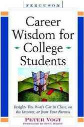 Career Wisdom for College Students by Peter Vogt