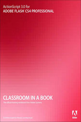 ActionScript 3.0 for Adobe Flash CS4 Professional Classroom in a Book by Adobe Creative Team