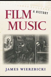 Film Music: A History by James Wierzbicki