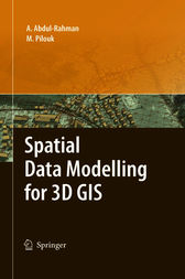 Spatial Data Modelling for 3D GIS by Alias Abdul-Rahman