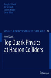 Top Quark Physics at Hadron Colliders by Arnulf Quadt