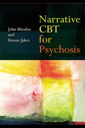 Narrative CBT for Psychosis by John Rhodes